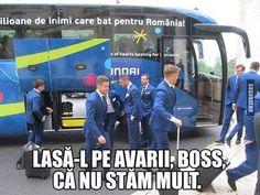 Romania la Euro Lasa-l pe avarii, boss - Sugubat In A Heartbeat, Romania, Boss, Meme, Humor, Funny, Iphone, Google, Humour