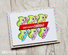 Stamping & Sharing: Keep Calm & Colour