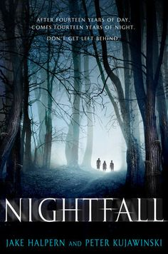 NIGHTFALL by Jake Halpern and Peter Kujawinksi -- A story where edge-of-your-seat horror meets post-apocalyptic thriller, perfect for fans of Lois Lowry and The Mazerunner