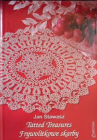 Tatted Treasures Author: Jan Stawasz.  English and Polish text. Another incredible book by Jan! Plenty of doilies and matts as well as collars, clasps, a vest, a cap, angel, eggs, flowers, heart, cross and medallions. 52 patterns are diagrammed only. Jan is an incredible tatter from Poland and he has a slightly different approach to tatting. His method is fully explained with lots of pictures. Great book! 5.75 x 8.25. Hardback. 103 pages. 2012. ISBN 9788392441212