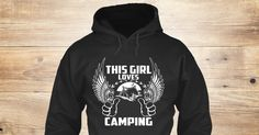 Discover This Girl Loves Camping Sweatshirt from LOVE CAMPING <3, a custom product made just for you by Teespring. With world-class production and customer support, your satisfaction is guaranteed. - This Girl Loves Camping