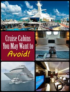 "While we believe that there is no such thing as a ""bad"" cabin on a cruise ship, there are some cabins that are less desirable due to their location.  Since we want you to have the best cruise possible, here are some cabin locations that you may want to avoid. 