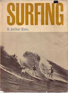 Surfing by Arthur Klein from 1965 - an early instruction manual.  #vintage #book
