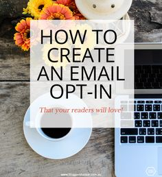 Check out these great tips for how to create an email opt-in your blog readers will love | #blogging #email-opt-in http://www.bloggersbazaar.com.au