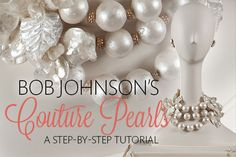 Bob Johnson's Gumpaste Couture Pearl Necklace Tutorial Tutorial on Cake Central