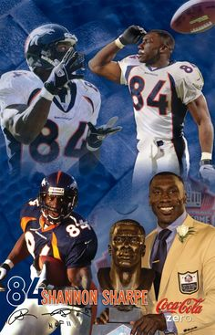 Hall of Famer,  Shannon Sharpe my all time favorite player