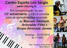 Centro Espírita Luiz Sérgio Convida para o seu 13º Aniversário - Bento Ribeiro - RJ - http://www.agendaespiritabrasil.com.br/2016/05/20/centro-espirita-luiz-sergio-convida-para-o-seu-13o-aniversario-bento-ribeiro-rj/