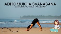 Yoga para iniciantes #06 - DOWN DOG [ADHO MUKHA SVANASANA]