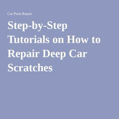 how to fix deep scratches on car