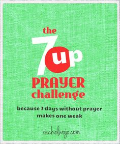Do you ever say you'll pray for someone but then you forget? Or you say one quick prayer to ease your conscience, but the next time you see the person you feel like you should have prayed more? Join the 7up prayer challenge to be intentional about praying for someone else for 1 week! #7upprayer