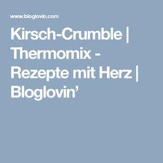 Kirsch-Crumble | Thermomix - Rezepte mit Herz | Bloglovin'