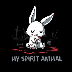 My Spirit Animal (Killer Bunny) T-Shirt TeeTurtle