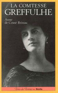 La Comtesse Greffulhe, de Anne de Cossé-Brissac - France Culture ; https://translate.google.com/translate?sl=auto&tl=en&js=y&prev=_t&hl=en&ie=UTF-8&u=http%3A%2F%2Fwww.franceculture.fr%2Foeuvre-la-comtesse-greffulhe-de-anne-de-cosse-brissac.html&edit-text=