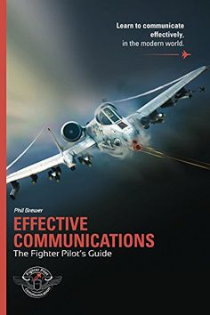 Effective Communications: The Fighter Pilots Guide by Phil Brewer http://www.amazon.com/dp/B016L46LN8/ref=cm_sw_r_pi_dp_Q4Mmwb0H32W8X