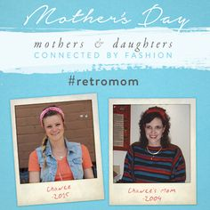 We're diggin' this #retromom fashion with Chance and her mom!