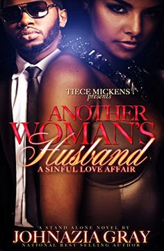 Another Woman's Husband: A Sinful Love Affair - Kindle edition by Johnazia Gray, Artessa Michele. Literature & Fiction Kindle eBooks @ Amazon.com.