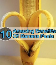 Amazing Benefits of Banana Peels: Banana peel helps in removing warts and eliminates the occurrence of new ones.