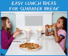 Easy lunch ideas for summer break