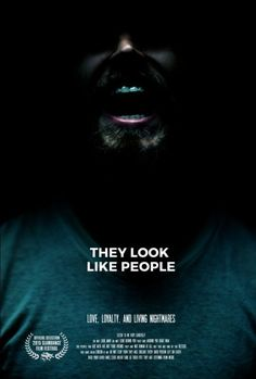 They Look Like People (2015) - mental illness can be scary as one man decides whether or not to choose the narrative in his head. Low budget, good story