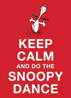 Keep Calm and Do the Snoopy Dance (Hardcover)