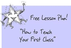 FREE LESSON PLAN-How to Teach Your First Drama Class! This 12 page tutorial outlines a structure for your first class and is packed with great ideas. Go to www.dramanotebook.com and enter email in the box at the bottom of the page!