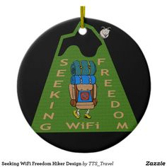 Seeking WiFi Freedom Hiker Design Ceramic Ornament! Link: http://www.zazzle.com/tts_travel #travel #traveling #wififreedom #nowifi