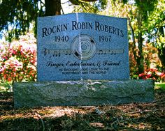 Gravesite of Rockin' Robin Roberts    For more information, see: http://www.historylink.org/index.cfm?DisplayPage=output.cfm_id=9217