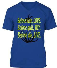 "Love Try Live [LIMITED EDITION]** NOT AVAILABLE IN STORES **100% Printed in the U.S.A - Ship Worldwide *HOW TO ORDER:>>  1. Select style and color 2. Click ""Buy it Now"" 3. Select size and quantity 4. Enter shipping and billing information 5. Done! Simple as that!  TIP: SHARE it with your friends, order together and save on shipping.  Need Help Ordering?Call Support (1-855-833-7774) Monday-Friday OR Email: support@teespring.com"