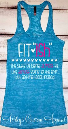 Fitish Tank, Women's Workout Tank, I Love Tacos Shirt, Motivational Fitness Shirt, Work Out Tops, Fit Ish Shirt, Funny Workout, Feed Me Taco  by AshleysCustomApparel