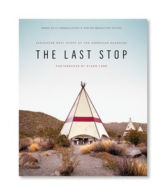 The Last Stop: Vanishing Rest Stops of the American Roadside Book Cover Design, Book Design, Shakespeare Words, American Freedom, Typography Letters, Lettering, Zine, New Books