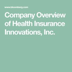 Company Overview of Health Insurance Innovations, Inc.