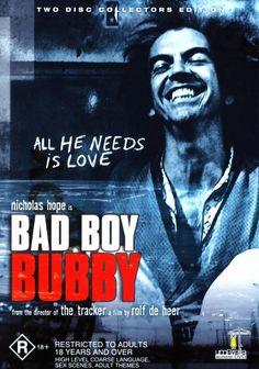 "Bad Boy Bubby (1993) ""Bad Boy Bubby is a 1993 Australian-Italian black comedy/drama film written and directed by Rolf de Heer."