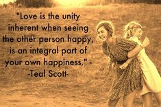 """""""Love is the unity inherent when seeing the other person happy, is an integral part of your own happiness."""" Quote by Teal Swan (The Spiritual Catalyst) Happy Quotes, Love Quotes, Inspirational Quotes, Quotes About Love And Relationships, Relationship Quotes, Sweet Words, Love Words, Swan Quotes, The Old Curiosity Shop"""