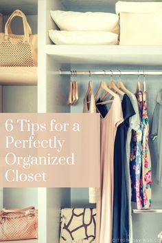 6 Tips for a Perfectly Organized Closet | City Girl Savings | Whether you're looking to do a light spruce up or a total spring cleaning, the CGS Team is sharing six tips to get your closet perfectly organized!