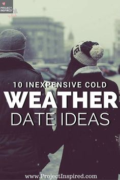 10 inexpensive cold weather date ideas