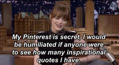 Dang b/c I would totally follow her!!!  |  Emma Stone Spends All Of Her Internet Time On Mom Blogs And Pinterest