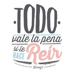 Everything is worth it if it makes you smile - Mr wonderful Mr Wonderful, Motivational Phrases, Inspirational Quotes, Wonder Quotes, Lettering, Typography, More Than Words, Spanish Quotes, Quotes About Strength