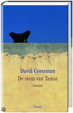 de stem van Tamar  schrijver: David Grossman Prachtig boeiend boek, liefdevol en spannend!