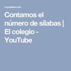 Contamos el número de sílabas   El colegio - YouTube