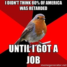 I know this is Retail Robin, but pretty much applies to any job that requires public interaction.
