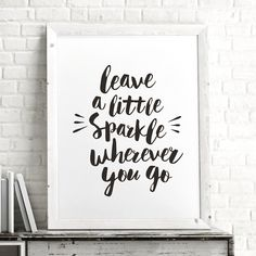 Leave a Little Sparkle Wherever You Go Typography Poster http://www.amazon.com/dp/B01ARWOUXS motivationmonday print inspirational black white poster motivational quote inspiring gratitude word art bedroom beauty happiness success motivate inspire