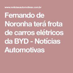 Fernando de Noronha terá frota de carros elétricos da BYD - Notícias Automotivas
