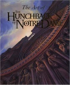 WANT- The Art of The Hunchback of Notre Dame: Stephen Rebello: 9780786862085: Amazon.com: Books
