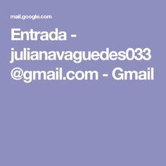 Entrada - julianavaguedes033@gmail.com - Gmail