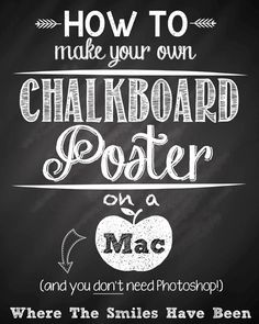 Step-by-step tutorial w/ tips & tricks show how to make your own chalkboard poster on a Mac using Preview: no Photoshop required! It's quick, easy, & FREE!
