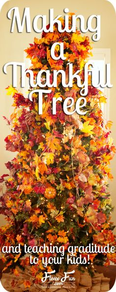 The Thankful Tree and teaching gratitude to your kids.  A DIY project that will bring even more meaning to this holiday season!  Why not start a new tradition this Thanksgiving and Christmas season?