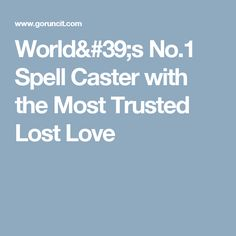 World& Spell Caster with the Most Trusted Lost Love How To Get Faster, Bring Back Lost Lover, Lost Love Spells, Love Pain, Spell Caster, Spelling, Professor, Lovers, World