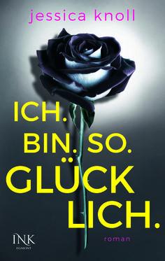 Jessica Knoll: Ich. Bin. So. Glücklich. (@egmontink) #lesen #Thriller #vorab #Bücher