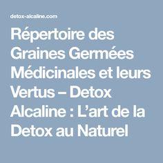 Répertoire des Graines Germées Médicinales et leurs Vertus – Detox Alcaline : L'art de la Detox au Naturel