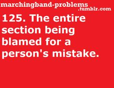Marching Band Problems- more like section leader problems.